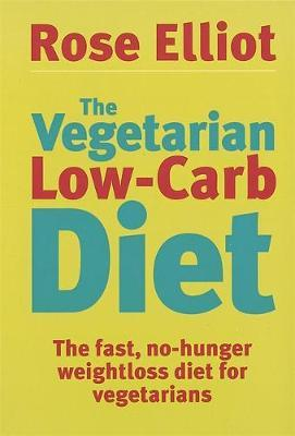 The Vegetarian Low-Carb Diet by Rose Elliot