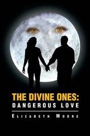 The Divine Ones by Elizabeth Moore
