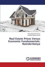 Real Estate Prices Versus Economic Fundamentals by Peter Ouma Ochuodho