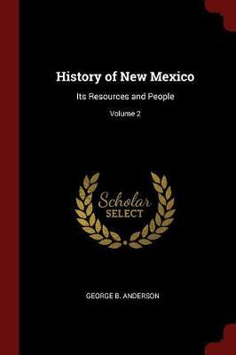 History of New Mexico by George B Anderson image