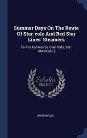 Summer Days on the Route of Star-Cole and Red Star Lines' Steamers by * Anonymous image