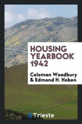Housing Yearbook 1942 by Coleman Woodbury
