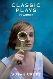 Classic Plays by Women by Aphra Behn