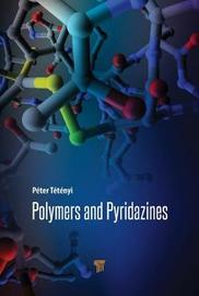 Polymers and Pyridazines by Peter Tetenyi