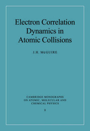 Electron Correlation Dynamics in Atomic Collisions by J.H. McGuire image