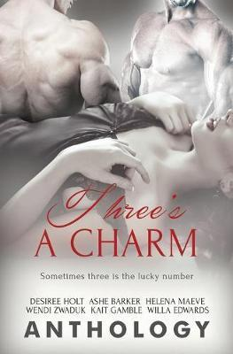 Three's a Charm by Desiree Holt