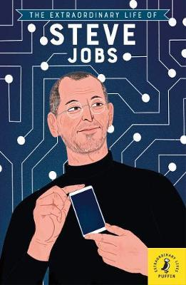 The Extraordinary Life of Steve Jobs by Puffin
