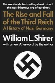 The Rise and Fall of the Third Reich by William L. Shirer image