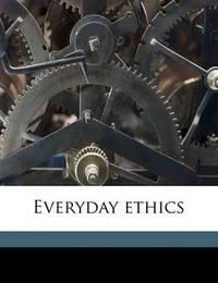 Everyday Ethics by Ella Lyman Cabot