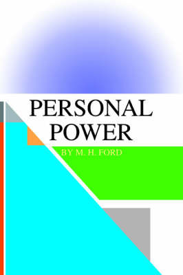 Personal Power by M. H. Ford