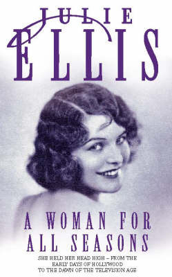 A Woman for All Seasons by Julie Ellis