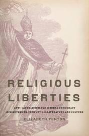 Religious Liberties by Elizabeth Fenton