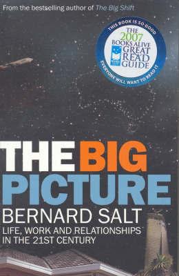Big Picture, The (B) by Bernard Salt