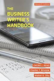 The Business Writer's Handbook by Gerald J Alred