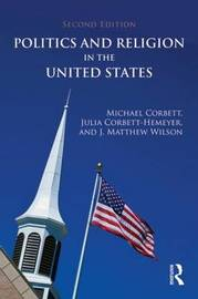 Politics and Religion in the United States by Michael Corbett