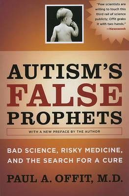 Autism's False Prophets by Paul A. Offit image