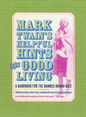 Mark Twain's Helpful Hints for Good Living by Mark Twain )