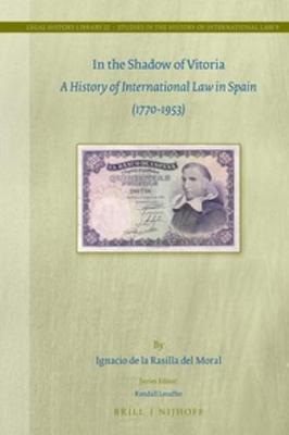 In the Shadow of Vitoria: A History of International Law in Spain (1770-1953) by Ignacio Rasilla del Moral image