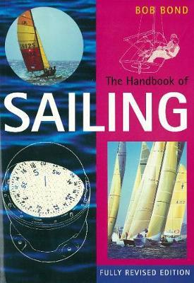 The Handbook of Sailing by Bob Bond