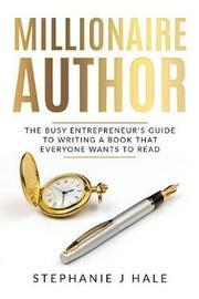 Millionaire Author by Hale J Stephanie