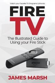 Fire TV by James Marsh