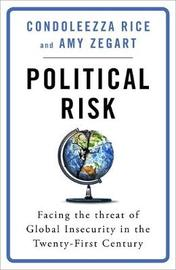 Political Risk by Condoleezza Rice