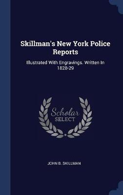 Skillman's New York Police Reports by John B Skillman