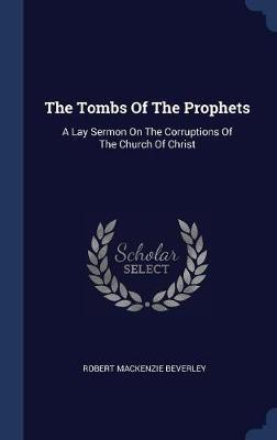 The Tombs of the Prophets by Robert MacKenzie Beverley