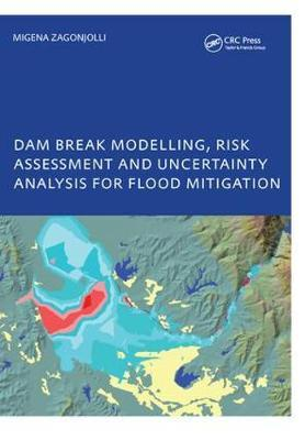 Dam Break Modelling, Risk Assessment and Uncertainty Analysis for Flood Mitigation by Migena Zagonjolli image