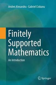 Finitely Supported Mathematics by Andrei Alexandru