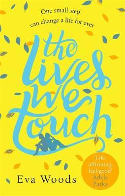 The Lives We Touch by Eva Woods image