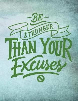 Be Stronger Than Your Excuses by Advanta Publishing
