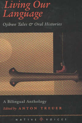 Living Our Language: Ojibwe Tales and Oral Histories image