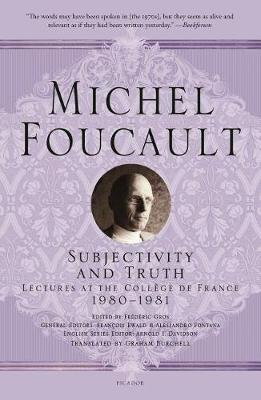 Subjectivity and Truth by Michel Foucault
