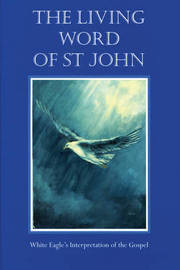 "The Living Word of St.John by ""White Eagle"" image"