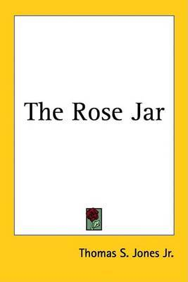 The Rose Jar by Thomas S. Jones Jr image