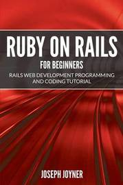 Ruby on Rails for Beginners by Joseph Joyner