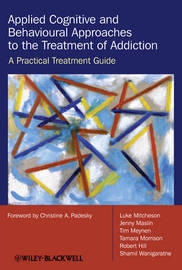 Applied Cognitive and Behavioural Approaches to the Treatment of Addiction by Luke Mitcheson image