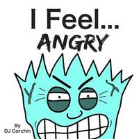 I Feel...Angry by DJ Corchin