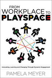 From Workplace to Playspace by Pamela Meyer image