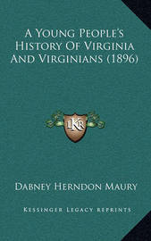 A Young People's History of Virginia and Virginians (1896) by Dabney Herndon Maury