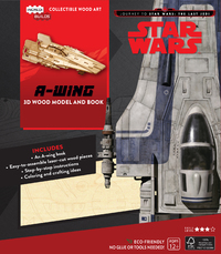 IncrediBuilds: Journey To Star Wars: The Last Jedi: A-Wing 3D Wood Model And Book