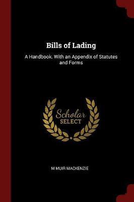 Bills of Lading by M Muir Mackenzie