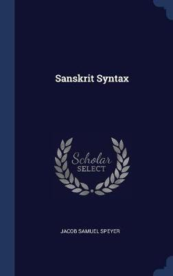 Sanskrit Syntax by Jacob Samuel Speyer
