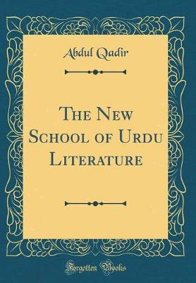 The New School of Urdu Literature (Classic Reprint) by Abdul Qadir image