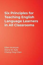 Six Principles for Teaching English Language Learners in All Classrooms by Ellen McIntyre