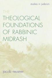 The Theological Foundations of Rabbinic Midrash by Jacob Neusner