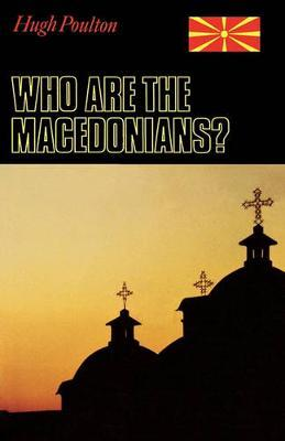 Who are the Macedonians? by Hugh Poulton