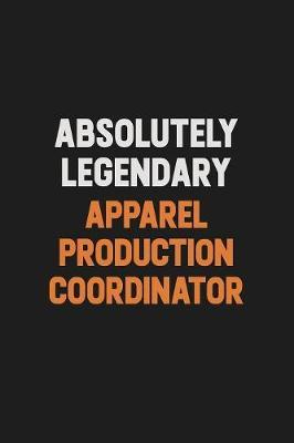 Absolutely Legendary Apparel Production Coordinator by Camila Cooper