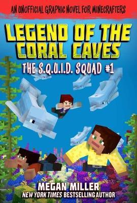 The Legend of the Coral Caves by Megan Miller